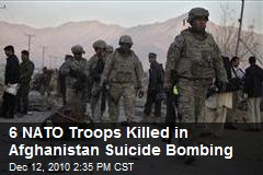 6 NATO Troops Killed in Afghanistan Suicide Bombing