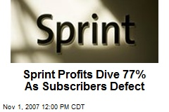 Sprint Profits Dive 77% As Subscribers Defect