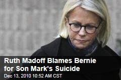 Ruth Madoff Blames Bernie for Son Mark's Suicide