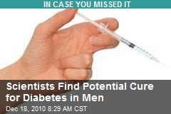 Scientists Find Potential Cure for Diabetes for Men