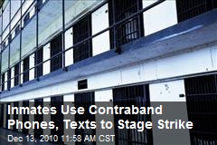 Inmates Use Contraband Phones, Texts to Stage Strike