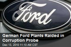 German Ford Plants Raided in Corruption Probe