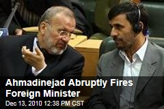 Ahmadinejad Abruptly Fires Foreign Minister