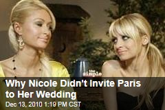 Why Nicole Didn't Invite Paris to Her Wedding