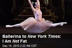 Ballerina to New York Times : I Am Not Fat