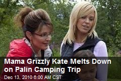 Control Freak Kate-zilla Comes Out on Palin Camping Trip