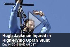 Hugh Jackman Injured in High-Flying Oprah Stunt (Video)