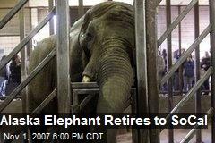 Alaska Elephant Retires to SoCal