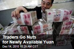 Traders Go Nuts for Newly Available Yuan