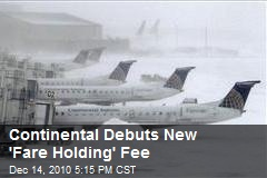 Continental Debuts New 'Fare Holding' Fee