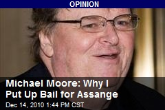 Michael Moore: Why I Put Up Bail for Assange