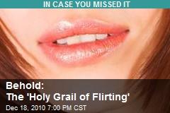 Behold: The 'Holy Grail of Flirting'