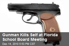 Gunman Kills Self at Florida School Board Meeting