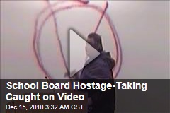 School Board Hostage-Taking Caught On Video