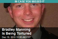 Bradley Manning Is Being Tortured