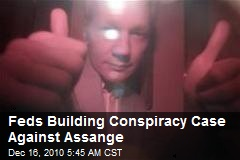 Feds Building Conspiracy Case Against Assange