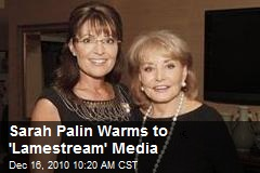 Sarah Palin Warms to 'Lamestream' Media