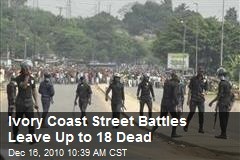 Ivory Coast Street Battles Leave Up to 18 Dead