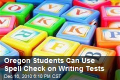 Oregon Students Can Use Spell Check on Writing Tests