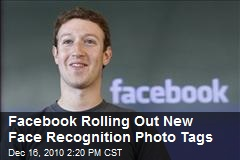 Facebook Rolling Out New Face Recognition Photo Tags