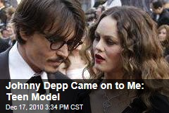 Johnny Depp Came on to Me: Teen Model