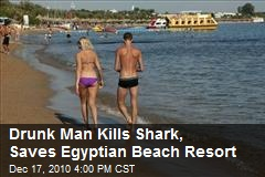 Drunk Kills Shark, Saves Egyptian Beach Resort