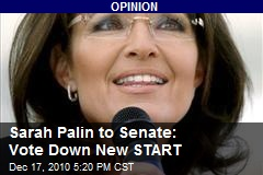Sarah Palin to Senate: Vote Down New START