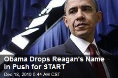 Obama Drops Reagan's Name in Push for START