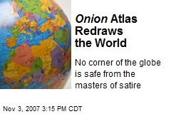 Onion Atlas Redraws the World