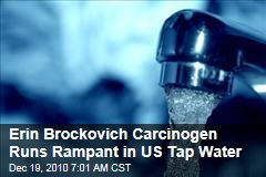 Erin Brockovich Carcinogen Runs Rampant in US Tap Water