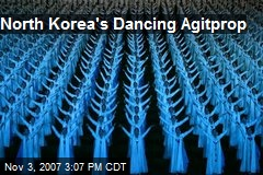 North Korea's Dancing Agitprop
