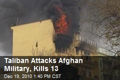Taliban Attacks Afghan Military, Kills 13