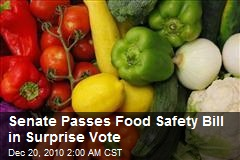Senate Passes Food Safety Bill in Surprise Vote