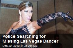 Police Searching for Missing Las Vegas Dancer
