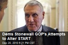 Dems Stonewall GOP's Attempts to Alter START
