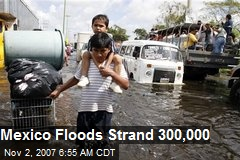 Mexico Floods Strand 300,000