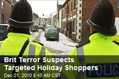 Brit Terror Suspects Targeted Holiday Shoppers