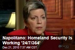 Napolitano: Homeland Security Is Working '24/7/364'