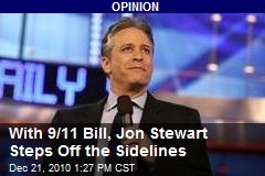 With 9/11 Bill, Jon Stewart Steps Off the Sidelines
