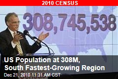 US Population at 308K, South Fastest-Growing Region
