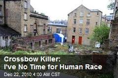 Crossbow Killer: I've No Time for Human Race