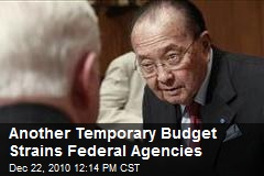 Another Temporary Budget Strains Federal Agencies
