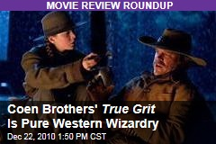 Coen Brothers' True Grit Is Pure Western Wizardry