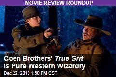 Coen Brothers' True Grit Is Pure Western Wizardry