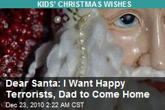 Dear Santa: I Want a Diarrhea to Write in, Happy Terrorists
