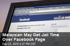 Malaysian May Get Jail Time Over Facebook Page