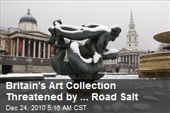 Britain's Art Collection Threatened by ... Road Salt