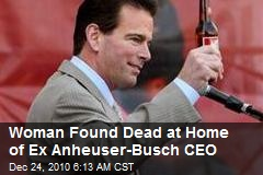 Woman Found Dead at Home of Ex Anheuser-Busch CEO