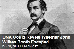DNA Could Reveal Whether John Wilkes Booth Escaped