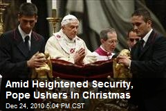 Amid Heightened Security, Pope Ushers In Christmas